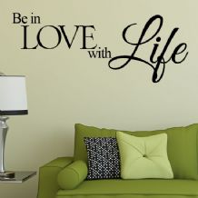 Be in Love with Life ~ Wall sticker / decals